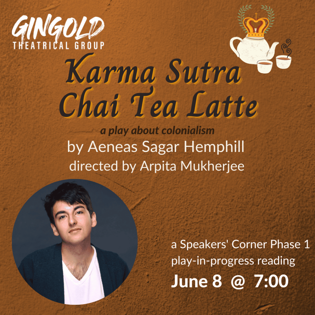 Karma Sutra Chai Tea Latte by Aeneas Sagar Hemphill, a virtual reading, with picture of aeneas and a drawing of a colonial tea set on orange background